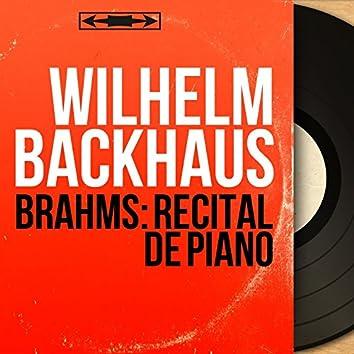 Brahms: Récital de piano (Mono Version)