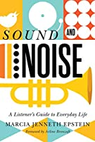 Sound and Noise: A Listener's Guide to Everyday Life