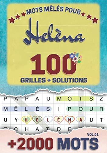 Mots mêlés pour Helèna: 100 grilles avec solutions, +2000 mots cachés, prénom personnalisé Helèna | Cadeau d'anniversaire pour femme, maman, sœur, fille, enfant | Petit Format A5 (14.8 x 21 cm)