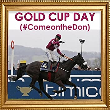 Gold Cup Day (#Comeonthedon)