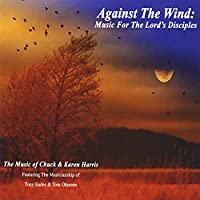 Against the Wind: Music for Lord's Disciples