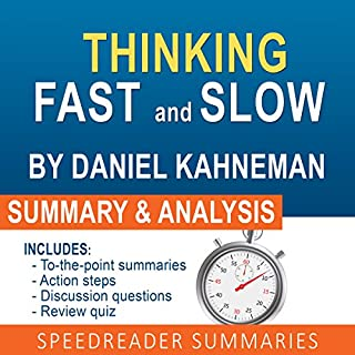 Thinking Fast and Slow, by Daniel Kahneman: An Action Steps Summary and Analysis                   By:                                                                                                                                 SpeedReader Summaries                               Narrated by:                                                                                                                                 Michael Gilboe                      Length: 32 mins     5 ratings     Overall 3.8