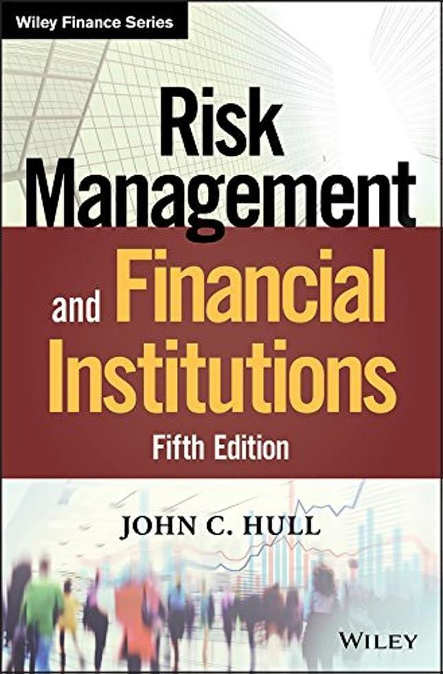 オッズ役立つダウンタウンRisk Management and Financial Institutions (Wiley Finance) (English Edition)
