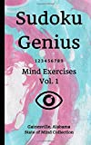 Sudoku Genius Mind Exercises Volume 1: Gainesville, Alabama State of Mind Collection