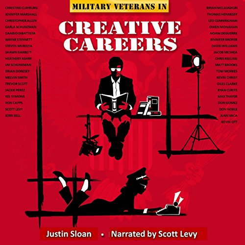 Military Veterans in Creative Careers: Interviews with Our Nation's Heroes audiobook cover art