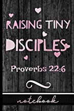 Raising Tiny Disciples Proverbs 22:6: Christian Notebook - Great To Use As A Diary, Gratitude & Prayer Journal And More!