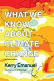 What We Know about Climate Change (The MIT Press)