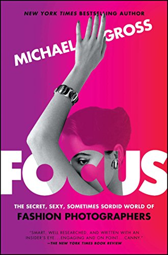 Focus: The Secret, Sexy, Sometimes Sordid World of Fashion...