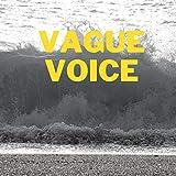 Vague Voice