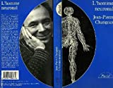 L'homme neuronal - Hachette - 01/03/1994