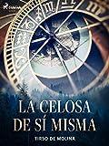 La celosa de sí misma (Spanish Edition)