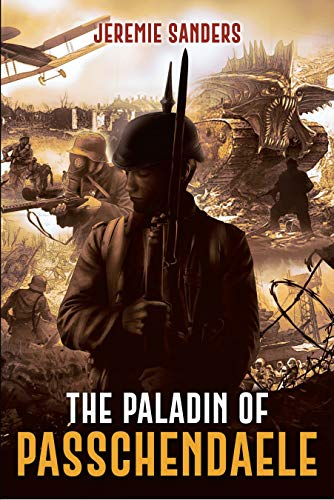 The Paladin of Passchendaele by [Jeremie Sanders]