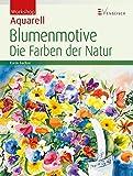 Workshop Aquarell - Blumenmotive: Die Farben der Natur - Karin Sachse