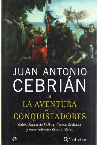 Aventura de los conquistadores, la eBook: Cebrián, Juan Antonio ...