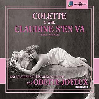 Claudine s'en va     Colette et Willy 4              De :                                                                                                                                 Colette                               Lu par :                                                                                                                                 Odette Joyeux                      Durée : 3 h     Pas de notations     Global 0,0