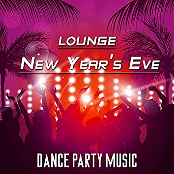 Lounge New Year's Eve: Dance Party Music for Cocktail Time, Celebrations, Family Reunion, Christmas, Chinese New Year with House Music, Spanish Beats and Latino Vibes
