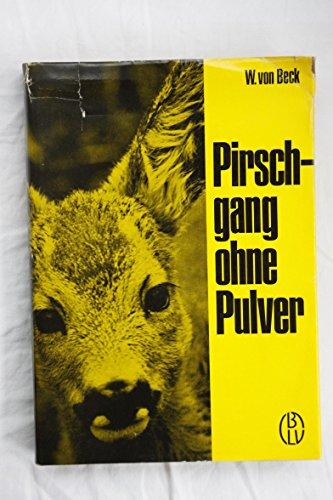 Pirschgang ohne Pulver. 4.Aufl.