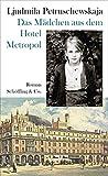Das Mädchen aus dem Hotel Metropol: Roman einer Kindheit