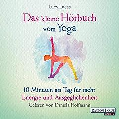 Das kleine Hörbuch vom Yoga