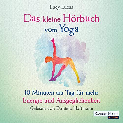 Das kleine Hörbuch vom Yoga Titelbild