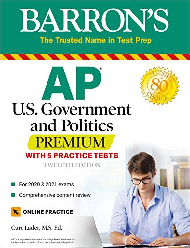 Compare Textbook Prices for AP US Government and Politics Premium: With 5 Practice Tests Barron's Test Prep Twelfth Edition ISBN 9781506258690 by Lader M.S. Ed., Curt