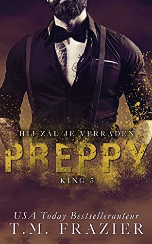 Preppy 1 - Hij zal je verraden (King Book 5) (Dutch Edition)