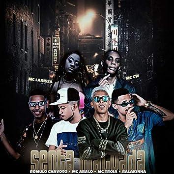 Senta Malvada (feat. Mc Larissa, Mc Gw & Mc Balakinha) (Remix)