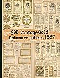 500 Vintage Gold Ephemera Labels 1887 (Vintage Labels Ephemera Series)