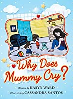 Why Does Mummy Cry?