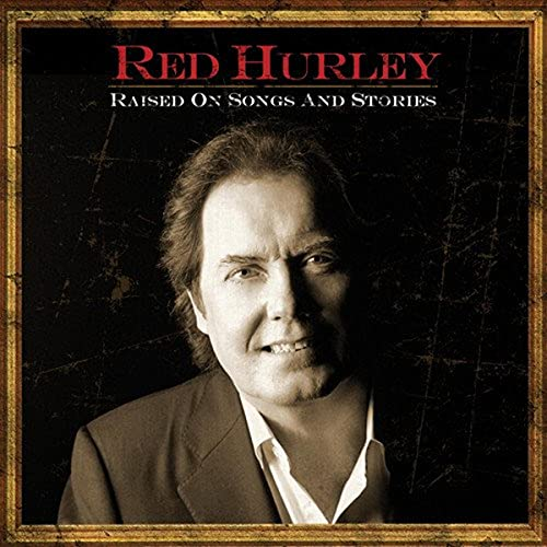 Red Hurley: Raised On Songs and Stories