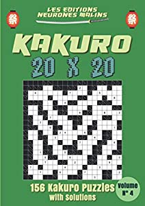 Kakuro 20x20 156 Kakuro puzzles with Solutions Volume n°4: Kakuro Puzzle Books For Adults, Cross Sums Puzzle Books, Large print, Giant Grids, Solutions Included