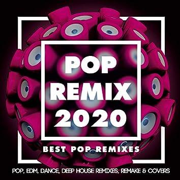 Pop Remix 2020 - Best Pop Remixes - Pop, Edm, Dance, Deep House Remixes, Remake & Covers
