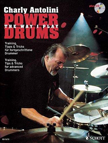 Power Drums: The Way I Play. Training, Tipps & Tricks für fortgeschrittene Drummer. Schlagzeug. Ausgabe mit CD.