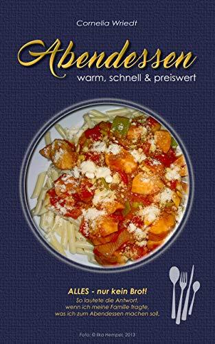 Abendessen: warm, schnell & preiswert