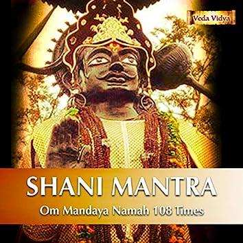 Shani Mantra (Om Mandaya Namah 108 Times)