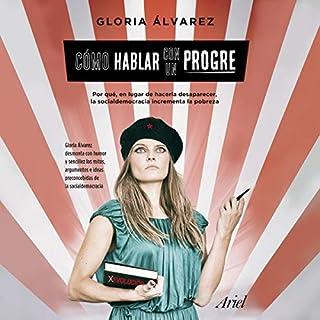Cómo hablar con un progre (Narración en Castellano) audiobook cover art