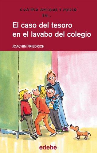 17. El caso del tesoro en el lavabo del colegio (Cuatro amigos y medio)