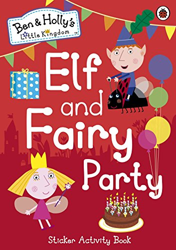 Ben and Holly's Little Kingdom: Elf and Fairy Party (Ben & Holly's Little Kingdom)