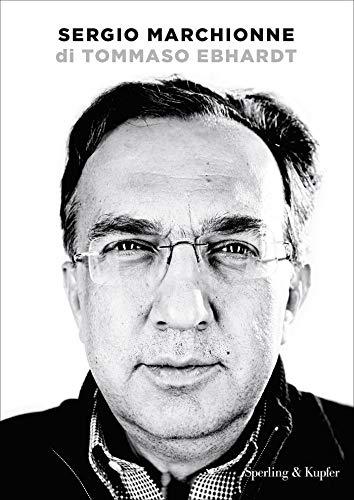 Sergio Marchionne eBook: Ebhardt, Tommaso: Amazon.it: Kindle Store