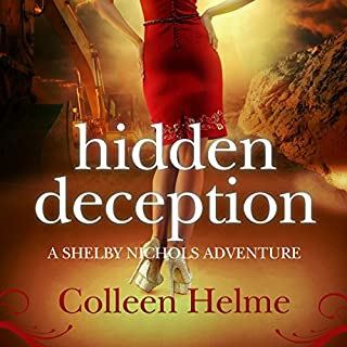 Hidden Deception     A Shelby Nichols Adventure              By:                                                                                                                                 Colleen Helme                               Narrated by:                                                                                                                                 Wendy Tremont King                      Length: 8 hrs and 58 mins     321 ratings     Overall 4.7