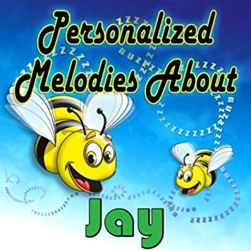 Personalized Melodies About Jay