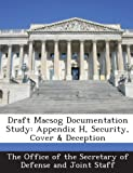 Draft Macsog Documentation Study: Appendix H, Security, Cover & Deception