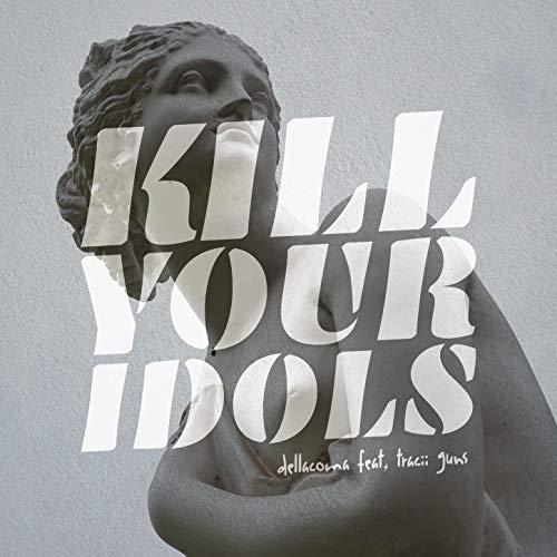 Kill Your Idols (feat. Tracii Guns)