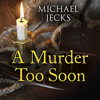 A Murder Too Soon     A Tudor Mystery               By:                                                                                                                                 Michael Jecks                               Narrated by:                                                                                                                                 Peter Noble                      Length: 8 hrs and 28 mins     4 ratings     Overall 4.3