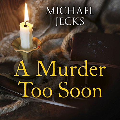 A Murder Too Soon     A Tudor Mystery               By:                                                                                                                                 Michael Jecks                               Narrated by:                                                                                                                                 Peter Noble                      Length: 8 hrs and 28 mins     1 rating     Overall 2.0