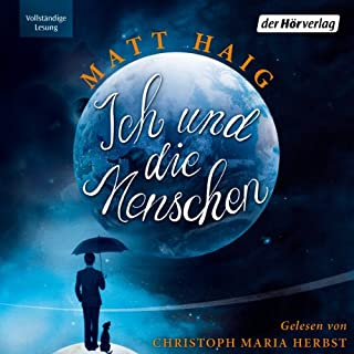 Ich und die Menschen                   By:                                                                                                                                 Matt Haig                               Narrated by:                                                                                                                                 Christoph Maria Herbst                      Length: 8 hrs and 29 mins     2 ratings     Overall 5.0