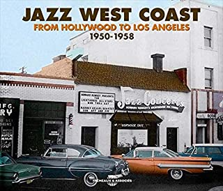 Jazz West Coast: From Hollywood to Los Angeles 1950-1958