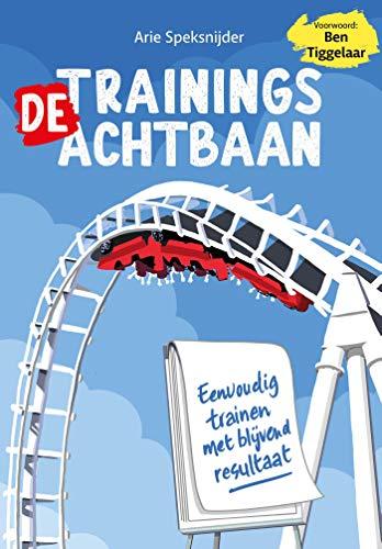De Trainingsachtbaan (Dutch Edition)