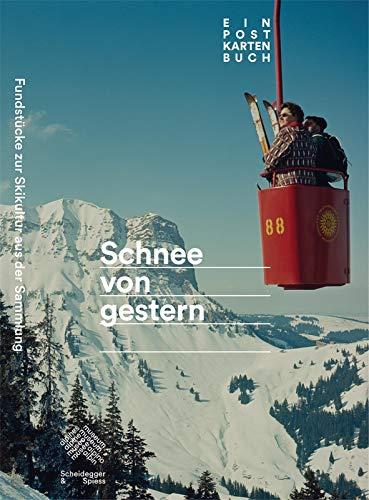Schnee von gestern: Fundstücke zur Skikultur. Ein Postkartenbuch
