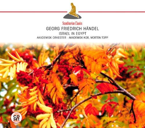 Georg Friedrich Händel: Israel in Egypt (Gesamtaufnahme)